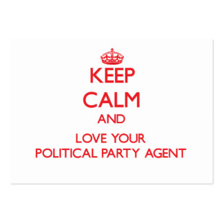 Keep Calm and Love your Political Party Agent Business Cards
