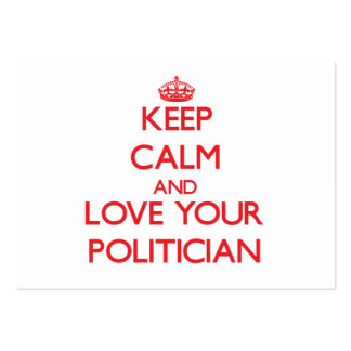 Keep Calm and Love your Politician Business Card Template