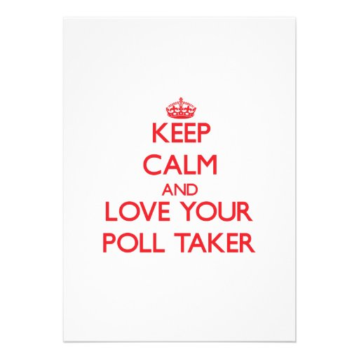 Keep Calm and Love your Poll Taker Personalized Invitation