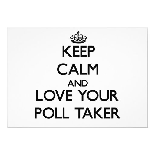 Keep Calm and Love your Poll Taker Invite