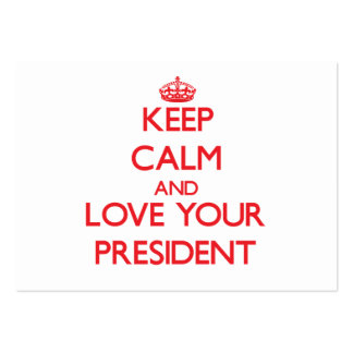 Keep Calm and Love your President Large Business Cards (Pack Of 100)