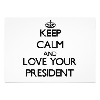 Keep Calm and Love your President Announcement