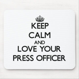 Keep Calm and Love your Press Officer Mouse Pads