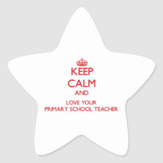 Keep Calm and Love your Primary School Teacher Star Stickers