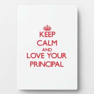 Keep Calm and Love your Principal Plaque