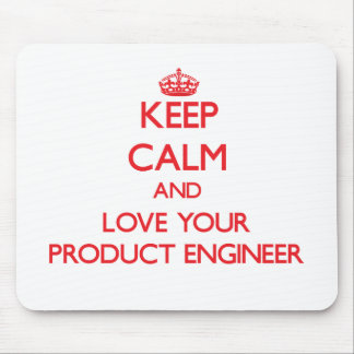 Keep Calm and Love your Product Engineer Mouse Pad