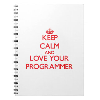Keep Calm and Love your Programmer Notebook