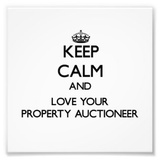 Keep Calm and Love your Property Auctioneer Art Photo