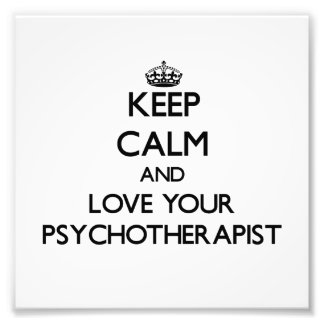 Keep Calm and Love your Psychotherapist Photo Print