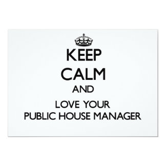 """Keep Calm and Love your Public House Manager 5"""" X 7"""" Invitation Card"""