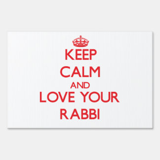 Keep Calm and Love your Rabbi Signs