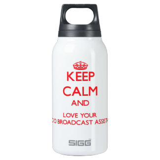 Keep Calm and Love your Radio Broadcast Assistant SIGG Thermo 0.3L Insulated Bottle