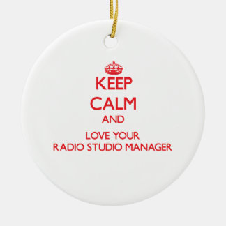 Keep Calm and Love your Radio Studio Manager Christmas Ornaments