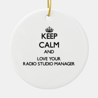 Keep Calm and Love your Radio Studio Manager Ornaments