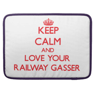 Keep Calm and Love your Railway Gasser Sleeves For MacBooks