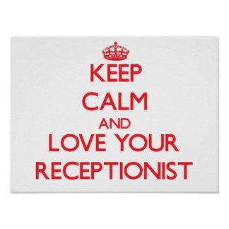 Keep Calm and Love your Receptionist Poster