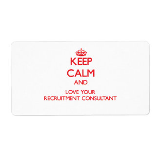 Keep Calm and Love your Recruitment Consultant Shipping Label