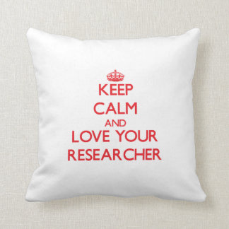 Keep Calm and Love your Researcher Pillows