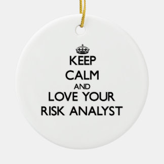 Keep Calm and Love your Risk Analyst Ornament