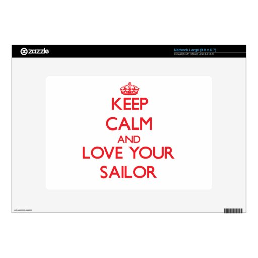 Keep Calm and Love your Sailor Netbook Skins