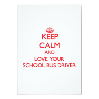 """Keep Calm and Love your School Bus Driver 5"""" X 7"""" Invitation Card"""
