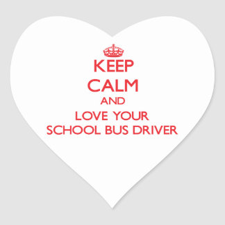 Keep Calm and Love your School Bus Driver Heart Stickers