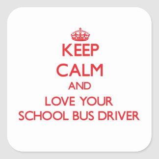 Keep Calm and Love your School Bus Driver Sticker