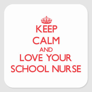 Keep Calm and Love your School Nurse Square Sticker