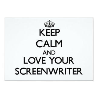 "Keep Calm and Love your Screenwriter 5"" X 7"" Invitation Card"