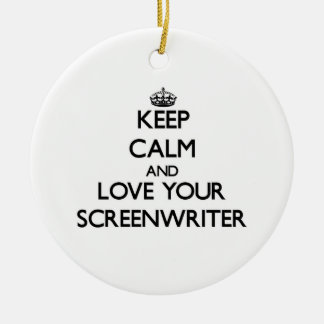 Keep Calm and Love your Screenwriter Christmas Ornaments