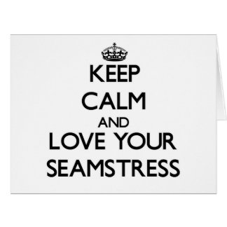Keep Calm and Love your Seamstress Card