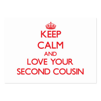 Keep Calm and Love your Second Cousin Business Card Templates
