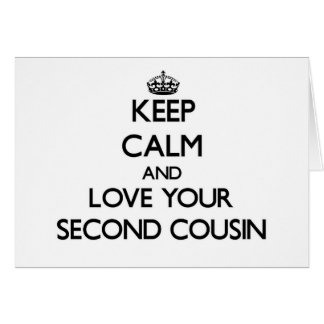 Keep Calm and Love your Second Cousin Stationery Note Card