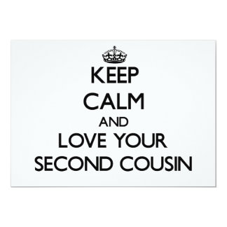 Keep Calm and Love your Second Cousin 5x7 Paper Invitation Card