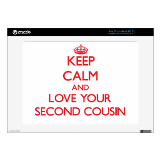 Keep Calm and Love your Second Cousin Skin For Acer Chromebook