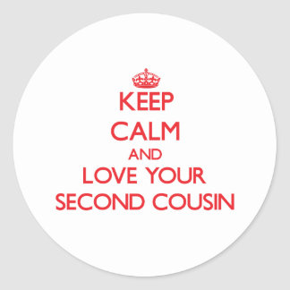 Keep Calm and Love your Second Cousin Classic Round Sticker