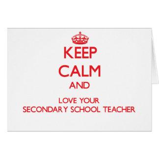 Keep Calm and Love your Secondary School Teacher Greeting Card