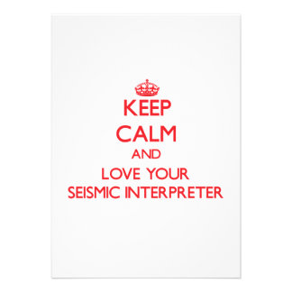 Keep Calm and Love your Seismic Interpreter Personalized Announcements