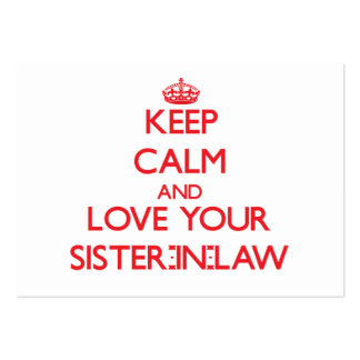 Keep Calm and Love your Sister-in-Law Business Card Templates