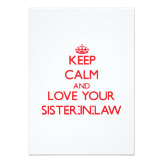 Keep Calm and Love your Sister-in-Law 5x7 Paper Invitation Card