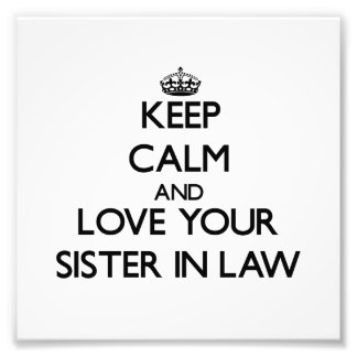 Keep Calm and Love your Sister-in-Law Photo