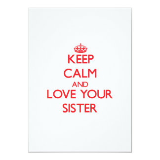 Keep Calm and Love your Sister 5x7 Paper Invitation Card