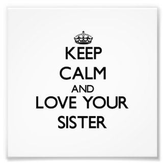 Keep Calm and Love your Sister Photo