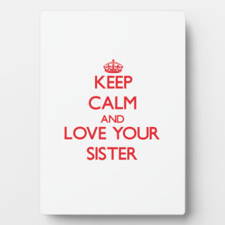 Keep Calm and Love your Sister Display Plaques