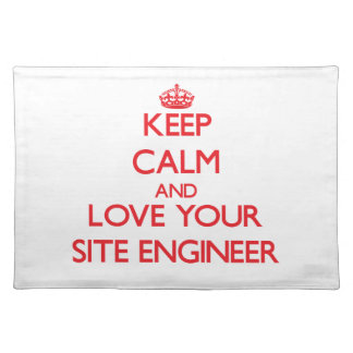 Keep Calm and Love your Site Engineer Placemat