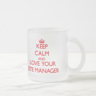 Keep Calm and Love your Site Manager Mugs