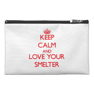 Keep Calm and Love your Smelter Travel Accessory Bag