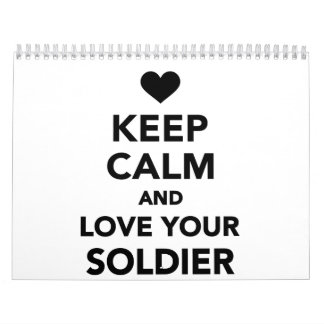 Keep calm and love your Soldier Calendar