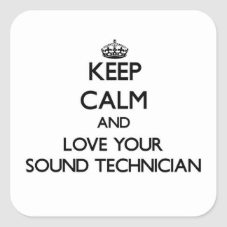 Keep Calm and Love your Sound Technician Stickers