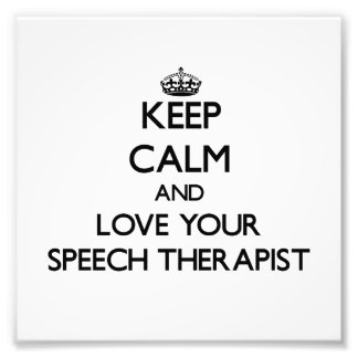 Keep Calm and Love your Speech Therapist Photographic Print